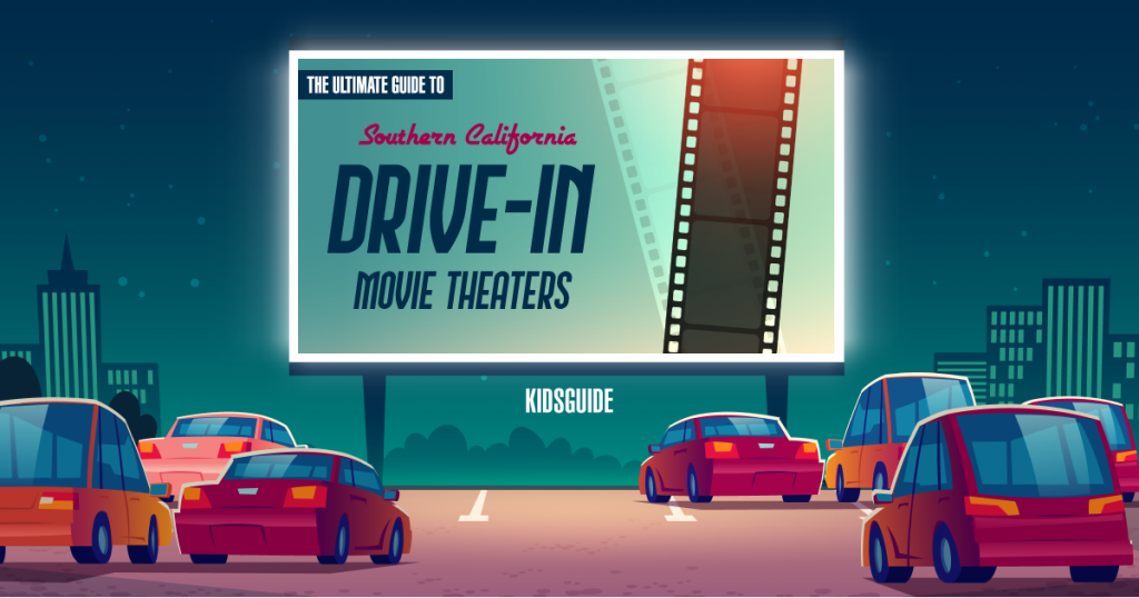 The Ultimate Guide To Southern California Drive In Movie Theaters Kidsguide Kidsguide