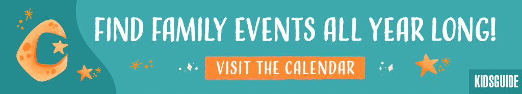 Find family events all year long. Visit https://kidsguidemagazine.com/events/.